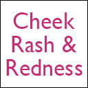 Cheek Rash and Redness